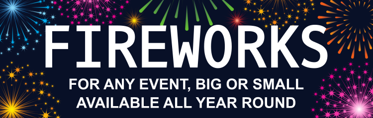Fireworks - For any event, big or small - Available all year round